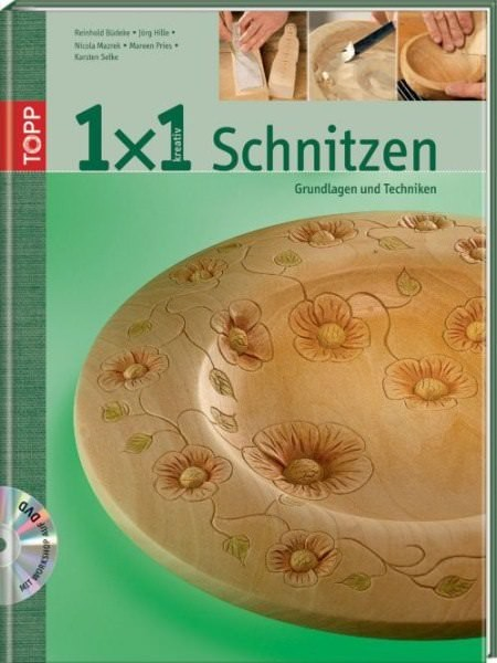 1x1 kreativ Schnitzen - Grundlagen und Techniken